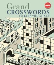 Cover of: Grand Crosswords to Keep You Sharp (AARP) | Inc. Sterling Publishing Co.