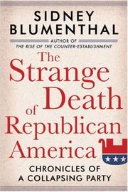 Cover of: The Strange Death of Republican America by Sidney Blumenthal