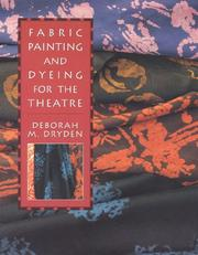 Cover of: Fabric painting & dyeing for the theatre | Deborah M. Dryden