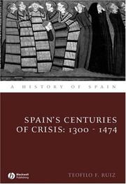 Cover of: Spain's centuries of crisis by Teofilo F. Ruiz