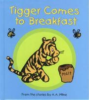 Cover of: Tigger Comes to Breakfast | A. A. Milne