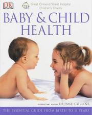 Cover of: Great Ormond Street Baby and Child Health (Great Ormond Street Hospital) by Jane Collins