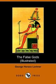 Cover of: The False Gods | Lorimer, George Horace
