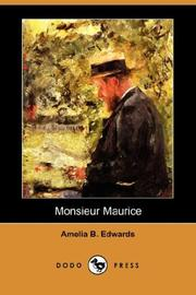 Cover of: Monsieur Maurice | Amelia B. Edwards