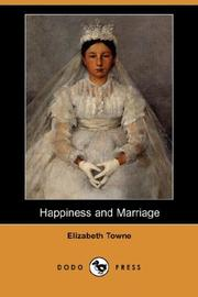 Cover of: Happiness and Marriage | Elizabeth Towne