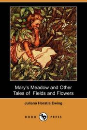 Cover of: Mary's meadow & other tales of fields & flowers | Juliana Horatia Gatty Ewing