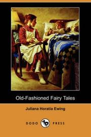 Cover of: Old-fashioned fairy tales | Juliana Horatia Gatty Ewing