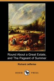 Cover of: Round About a Great Estate, and The Pageant of Summer | Richard Jefferies
