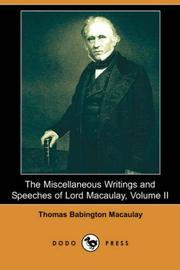 Cover of: The Miscellaneous Writings and Speeches of Lord Macaulay, Volume II | Thomas Babington Macaulay