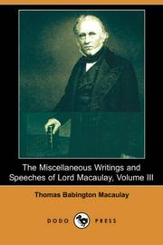 Cover of: The Miscellaneous Writings and Speeches of Lord Macaulay, Volume III | Thomas Babington Macaulay