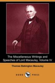 Cover of: The Miscellaneous Writings and Speeches of Lord Macaulay, Volume IV | Thomas Babington Macaulay