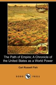 Cover of: The Path of Empire; A Chronicle of the United States as a World Power | Carl Russell Fish