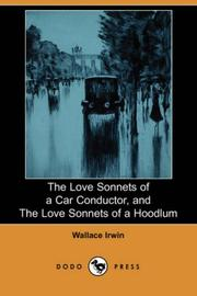 Cover of: The Love Sonnets of a Car Conductor, and The Love Sonnets of a Hoodlum by Wallace Irwin