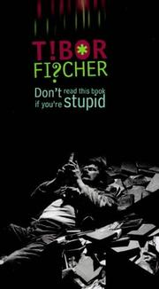 Cover of: Don't read this book if you're stupid | Tibor Fischer