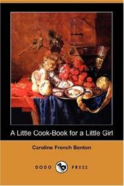 Cover of: A Little Cook-Book for a Little Girl | Caroline French Benton