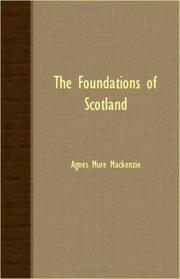 Cover of: The foundations of Scotland | Agnes Mure Mackenzie