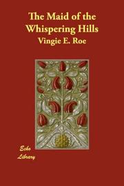 Cover of: The Maid of the Whispering Hills by Vingie E. Roe