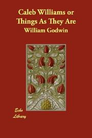 Cover of: Caleb Williams Or Things As They Are | William Godwin