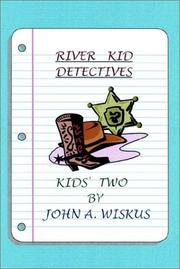 Cover of: River Kid Detectives | John A. Wiskus