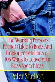 Cover of: The Working Persons Pocket Guide to Boss And Employee Relations or by Peter Shelton