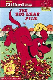 Cover of: Clifford And The Big Leaf Pile (Big Red Reader) by Norman Bridwell