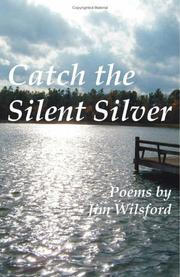 Cover of: Catch the Silent Silver by Jim Wilsford