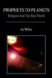 Cover of: Prophets To Planets | Ira White