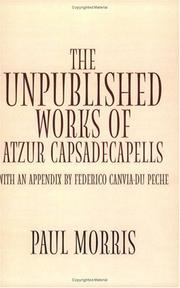 Cover of: The Unpublished Works of Atzur Capsadecapells | Paul Morris