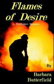 Cover of: Flames Of Desire | Barbara Butterfield