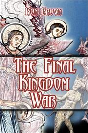 Cover of: The Final Kingdom War | Ron Brown