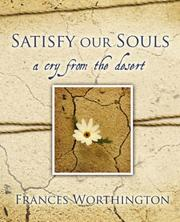 Cover of: Satisfy Our Souls | Frances Worthington