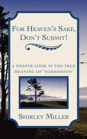 Cover of: For Heaven's Sake, Don't Submit! | Shirley Miller