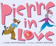 Cover of: Pierre In Love by Sara Pennypacker
