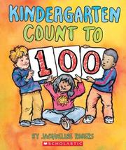 Cover of: Kindergarten count to 100 by Jacqueline Rogers