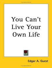 Cover of: You Can't Live Your Own Life by Edgar A. Guest