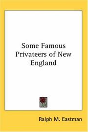 Cover of: Some Famous Privateers of New England | Ralph M. Eastman