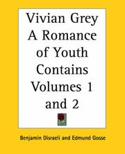 Cover of: Vivian Grey A Romance of Youth Contains Volumes 1 and 2 | Benjamin Disraeli