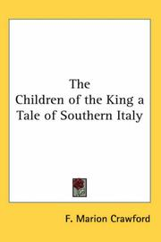 Cover of: The Children of the King a Tale of Southern Italy by Francis Marion Crawford