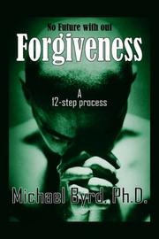 Cover of: No Future with out Forgiveness | Michael Byrd