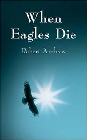 Cover of: When Eagles Die | Robert Ambros