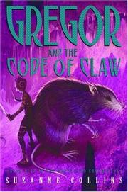 Cover of: Gregor and the Code of Claw (Underland Chronicles, Book 5) by Suzanne Collins