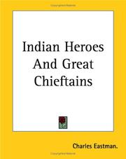 Cover of: Indian Heroes And Great Chieftains | Charles Eastman.