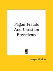 Cover of: Pagan Frauds and Christian Precedents | Joseph Wheless