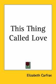 Cover of: This Thing Called Love | Elizabeth Carfrae