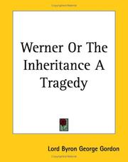 Cover of: Werner or the Inheritance a Tragedy | Lord George Gordon Byron
