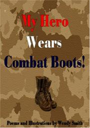 Cover of: My Hero Wears Combat Boots | Wendy Smith