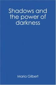 Cover of: Shadows and the power of darkness | Maria Gilbert