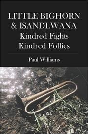 Cover of: LITTLE BIGHORN & ISANDLWANA; Kindred Fights, Kindred Follies by Paul Williams