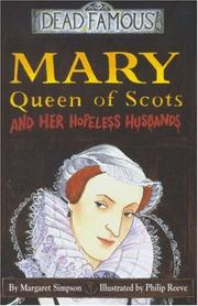 Cover of: Mary Queen of Scots and Her Hopeless Husbands (Dead Famous) | Margaret Simpson