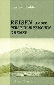 Cover of: Reisen an der persisch-russischen Grenze by Gustav Ferdinand Richard Radde